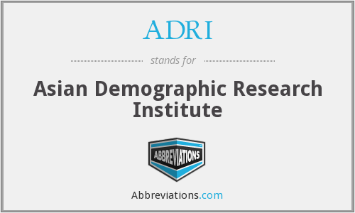 ADRI - Asian Demographic Research Institute