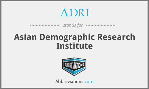 ADRI - Asian Demographic Research Institute