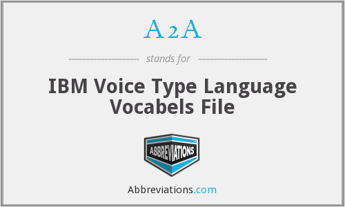A2A - IBM Voice Type Language Vocabels File