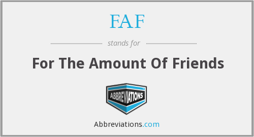 FAF - For The Amount Of Friends