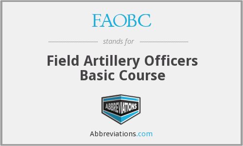 FAOBC - Field Artillery Officers Basic Course