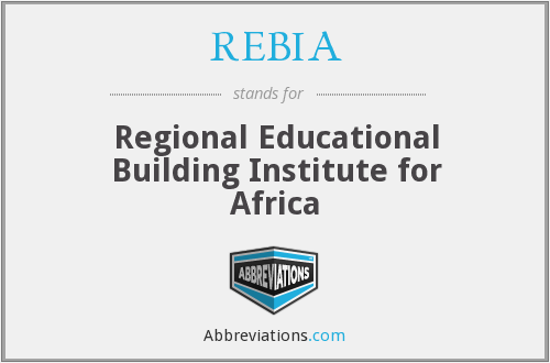 REBIA - Regional Educational Building Institute for Africa