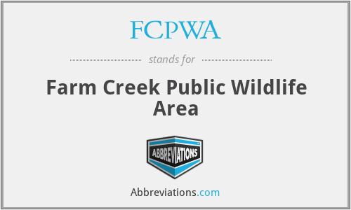 FCPWA - Farm Creek Public Wildlife Area