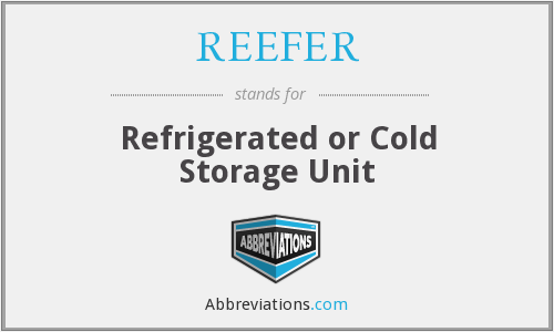 What does REEFER stand for?
