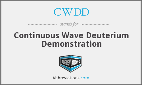 CWDD - Continuous Wave Deuterium Demonstration