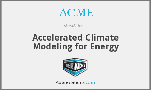 ACME - Accelerated Climate Modeling for Energy
