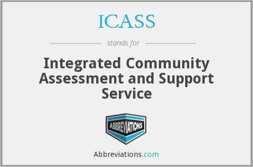 ICASS - Integrated Community Assessment and Support Service