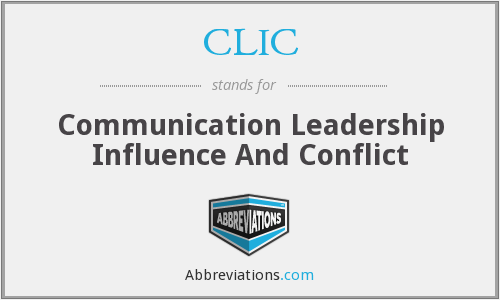CLIC - Communication Leadership Influence And Conflict
