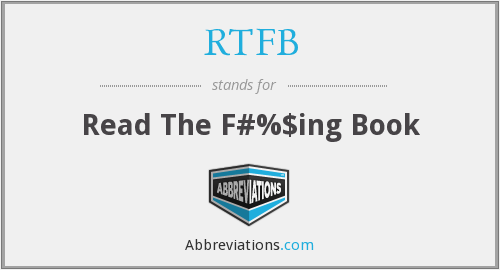 RTFB - Read The F#%$ing Book