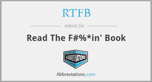 RTFB - Read The F#%*in' Book