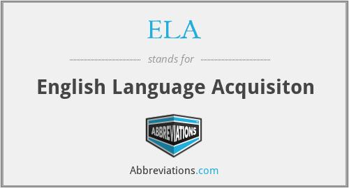 ELA - English Language Acquisiton
