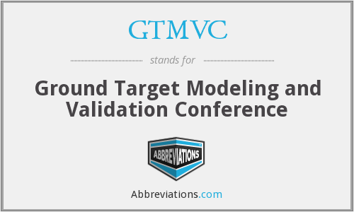 GTMVC - Ground Target Modeling and Validation Conference