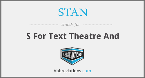 STAN - S For Text Theatre And