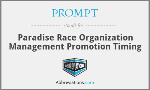 PROMPT - Paradise Race Organization Management Promotion Timing
