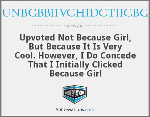 What does UNBGBBIIVCHIDCTIICBG stand for?
