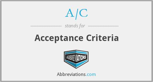 A/C - Acceptance Criteria