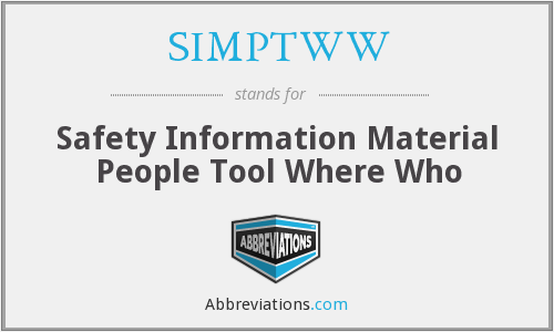 SIMPTWW - Safety Information Material People Tool Where Who