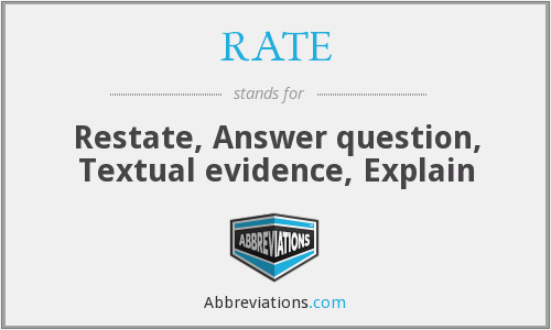 RATE - Restate, Answer question, Textual evidence, Explain