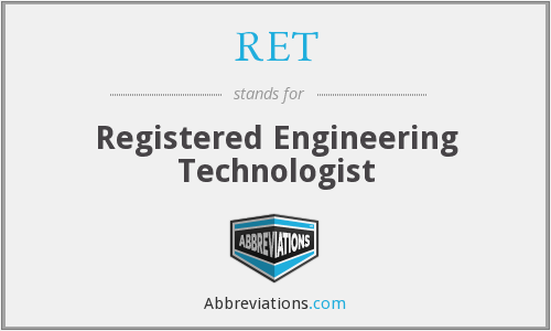 RET - Registered Engineering Technologist
