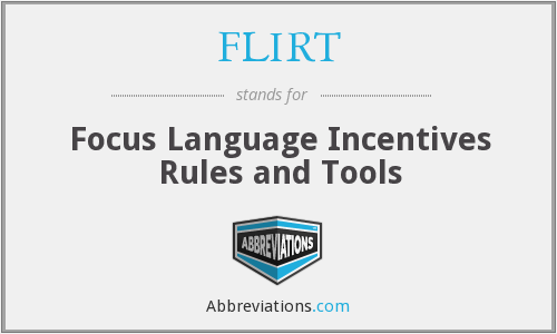 FLIRT - Focus Language Incentives Rules and Tools