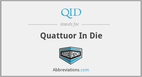 QID - Quattuor In Die