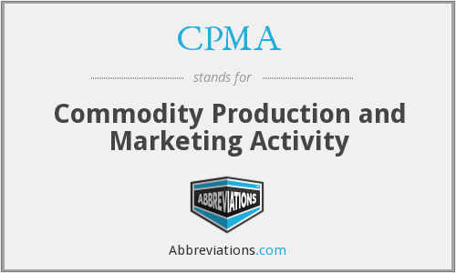 CPMA - Commodity Production and Marketing Activity