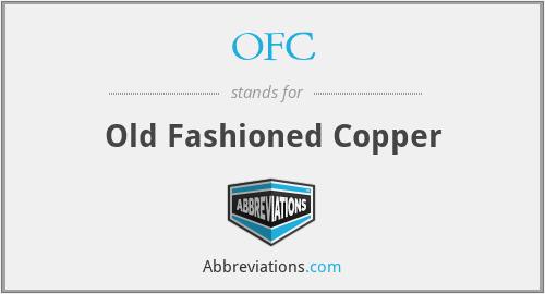 OFC - Old Fashioned Copper