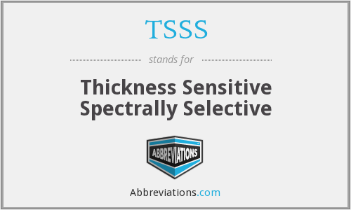 TSSS - Thickness Sensitive Spectrally Selective