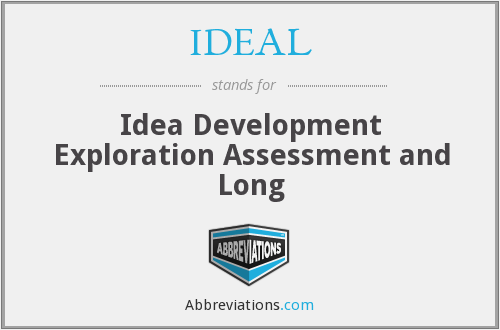 IDEAL - Idea Development Exploration Assessment and Long