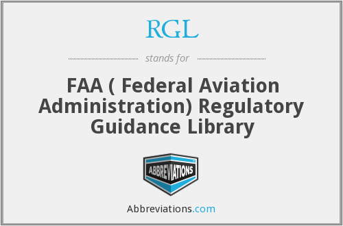 RGL - FAA ( Federal Aviation Administration) Regulatory Guidance Library