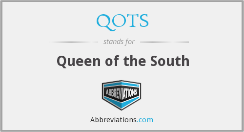 QOTS - Queen of the South