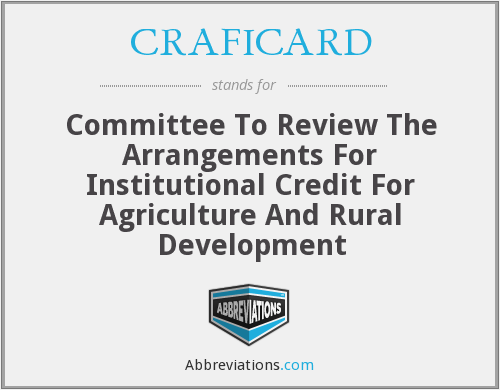 CRAFICARD - Committee To Review The Arrangements For Institutional Credit For Agriculture And Rural Development