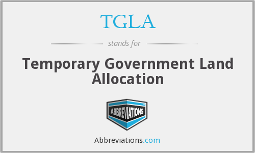 What does TGLA stand for?