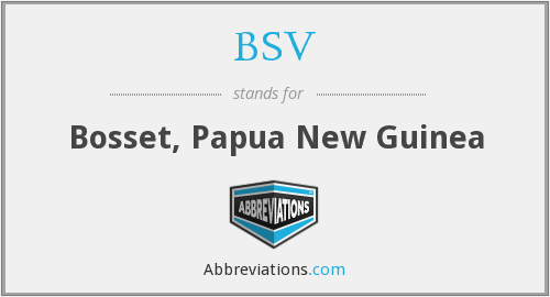 BSV - Bosset, Papua New Guinea