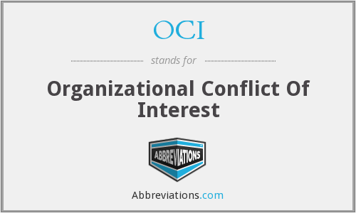 OCI - Organizational Conflict Of Interest
