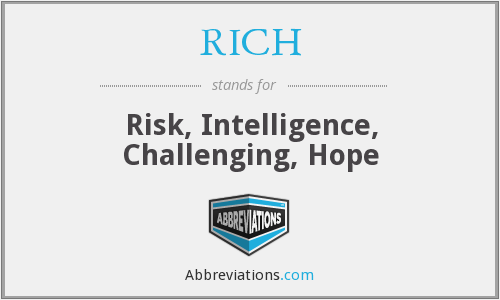 RICH - Risk, Intelligence, Challenging, Hope