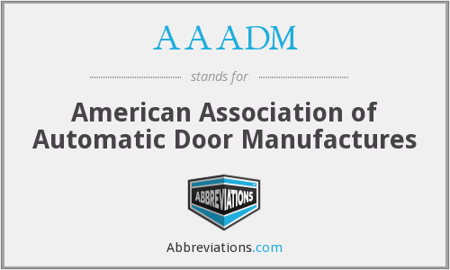 AAADM - American Association of Automatic Door Manufactures