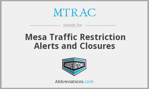 MTRAC - Mesa Traffic Restriction Alerts and Closures