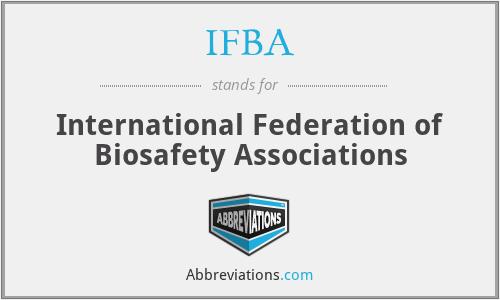 IFBA - International Federation of Biosafety Associations