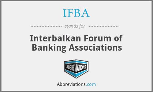 IFBA - Interbalkan Forum of Banking Associations