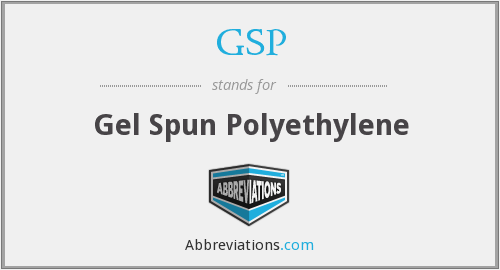 GSP - Gel Spun Polyethylene