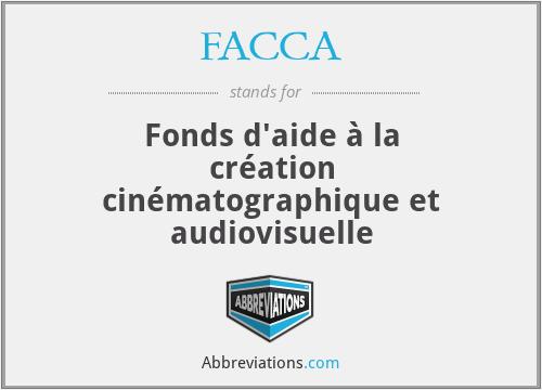 FACCA - Fonds d'aide à la création cinématographique et audiovisuelle