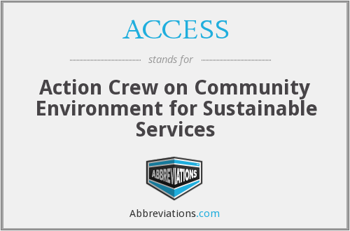 ACCESS - Action Crew on Community Environment for Sustainable Services