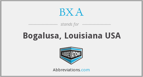 BXA - Bogalusa, Louisiana USA