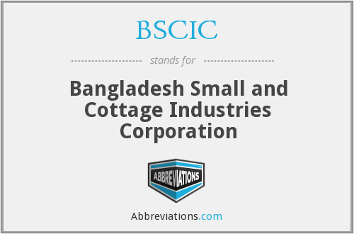 BSCIC - Bangladesh Small and Cottage Industries Corporation