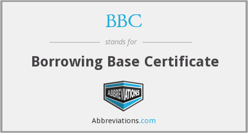 BBC - Borrowing Base Certificate