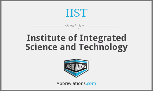 What does IIST stand for?