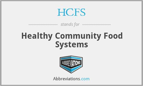 HCFS - Healthy Community Food Systems