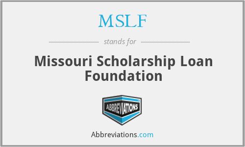 MSLF - Missouri Scholarship Loan Foundation