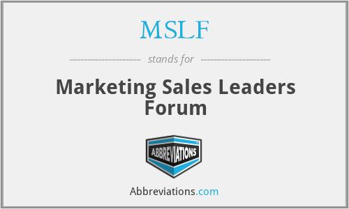 MSLF - Marketing Sales Leaders Forum